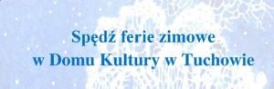 Ferie zimowe w Domu Kultury